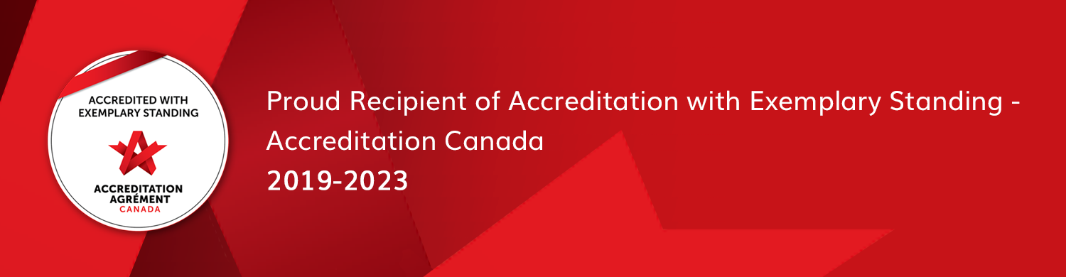 Proud recipient of accreditation with exemplary standing - Accreditation Canada - 2019-2023